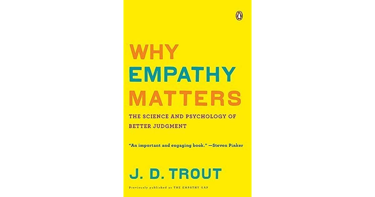 Why Empathy Matters  The Science And Psychology Of Better