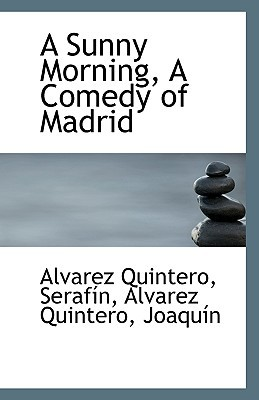 A Sunny Morning, a Comedy of Madrid