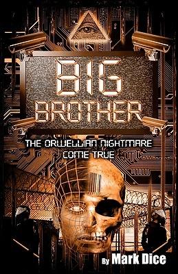 Big Brother: The Orwellian Nightmare Come True