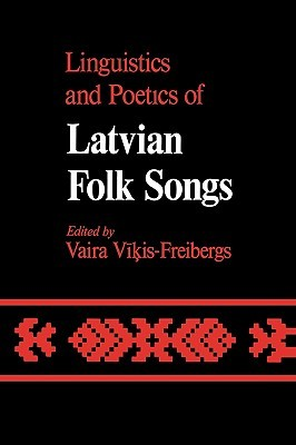Linguistics and Poetics of Latvian Folksongs