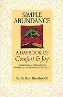 Simple Abundance: A Daybook of Comfort & Joy