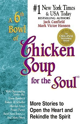 A 6th Bowl of Chicken Soup for the Soul by Jack Canfield