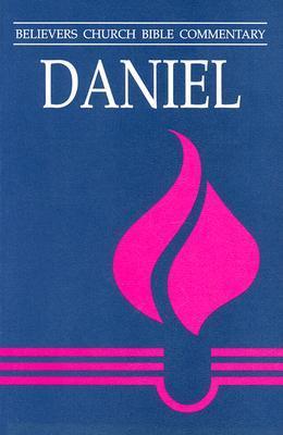 Daniel: Believers Church Bible Commentary