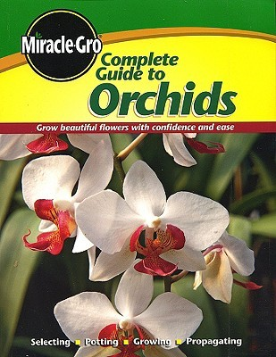 Complete Guide to Orchids (Miracle Gro)