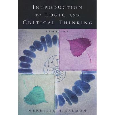introduction to logic and critical thinking 5th edition by merrilee h salmon
