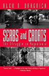 Serbs and Croats: The Struggle in Yugoslavia