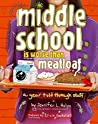 Middle School Is Worse Than Meatloaf by Jennifer L. Holm