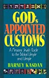 God's Appointed Customs: A Messianic Jewish Guide to the Biblical Lifecycle and Lifestyle