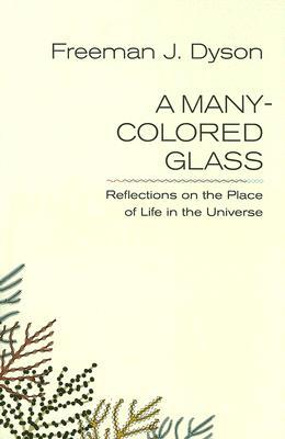 A Many-Colored Glass (Page-Barbour Lectures)