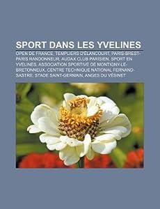 Sport Dans Les Yvelines: Open de France, Templiers D'Elancourt, Paris-Brest-Paris Randonneur, Audax Club Parisien, Sport En Yvelines