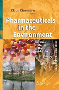 Pharmaceuticals in the Environment: Sources, Fate, Effects and Risks