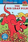 The Big Leaf Pile (Clifford the Big Red Dog)