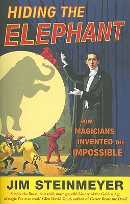 Hiding the Elephant: How Magicians Invented the Impossible and