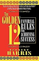 The Twelve Universal Laws of Success by Herbert Harris (2