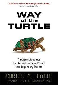 Way of the Turtle: The Secret Methods That Turned Ordinary People Into Legendary Traders