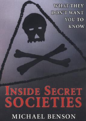 Inside Secret Societies: What They Don't Want You to Know by