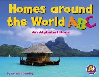 Homes Around the World ABC: An Alphabet Book