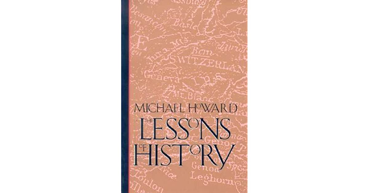 The Lessons Of History By Michael Eliot Howard