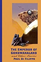 The Emperor of Gondwanaland and Other Stories