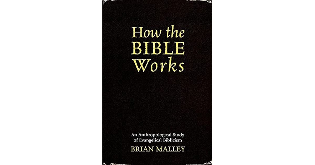 How the Bible Works: An Anthropological Study of Evangelical