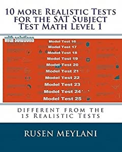 10 more Realistic Tests for the SAT Subject Test Math Level 1: different from the 15 Realistic Tests