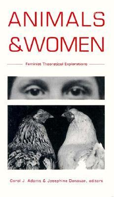 Animals and Women: Feminist Theoretical Explorations