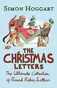The Christmas Letters: The Ultimate Collection of Round Robin Letters. Simon Hoggart
