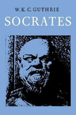 A History of Greek Philosophy, Volume 3: The Fifth Century Enlightenment, Part 2: Socrates