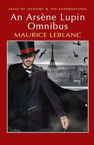 An Arsène Lupin Omnibus by Maurice Leblanc
