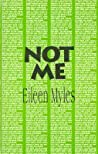 Not Me (Semiotext by Eileen Myles