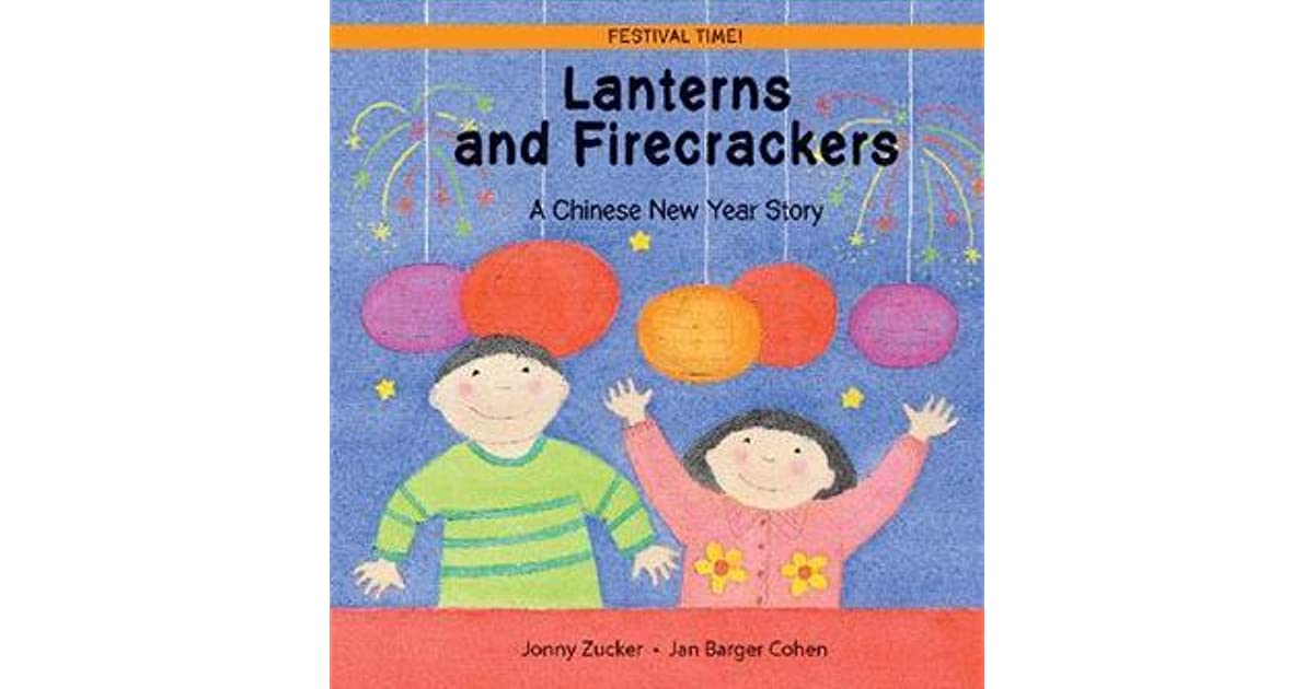 lanterns and firecrackers a chinese new year story by jonny zucker - Chinese New Year Story