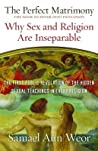 The Perfect Matrimony: Why Sex and Religion Are Inseparable