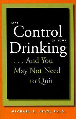 Take-Control-of-Your-Drinking-And-You-May-Not-Need-to-Quit