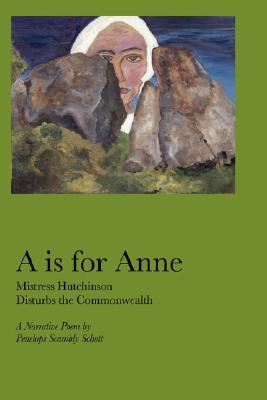 A is for Anne by Penelope Scambly Schott