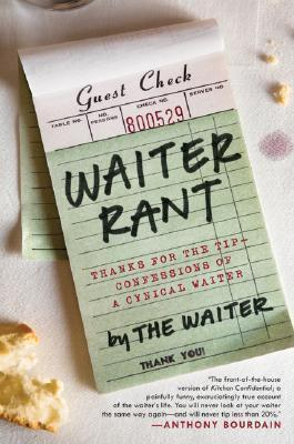 Waiter-Rant-Thanks-for-the-Tip-Confessions-of-a-Cynical-Waiter