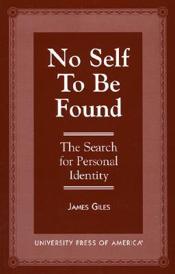 No Self to Be Found: The Search for Personal Identity