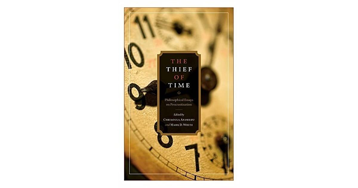 philosophical essays procrastination Well, the thief of time philosophical essays on procrastination is a scrap book that has various characteristic subsequent to others.