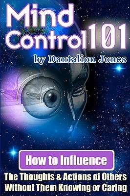 [Dantalion Jones] Mind Control 101 How To Influence