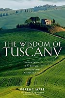 The Wisdom of Tuscany: Simplicity, Security, and the Good Life