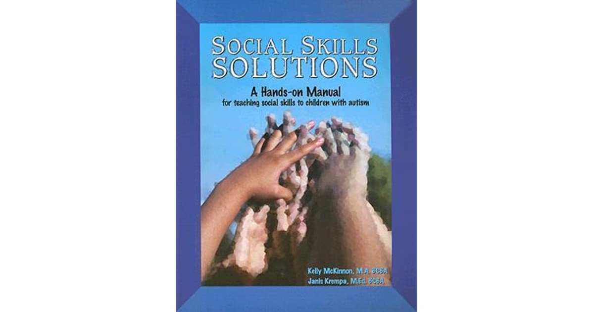 Social Skills Solutions A Hands-On Manual for Teaching Social Skills to Children with Autism