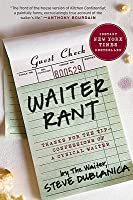 Waiter Rant: Thanks for the Tip--Confessions of a Cynical Waiter