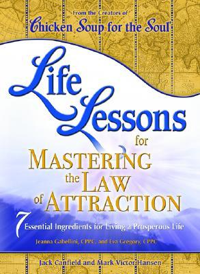 Life Lessons for Mastering the Law of Attraction: 7