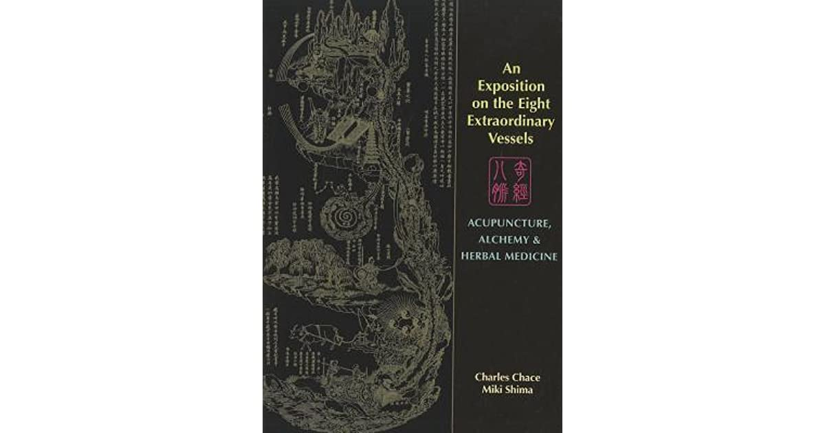 an exposition on the eight extraordinary vessels acupuncture alchemy and herbal medicine