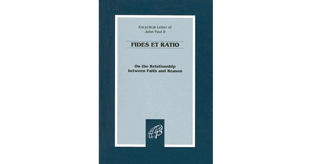 Fides Et Ratio On The Relationship Between Faith And Reason By Pope