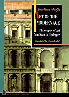 Art of the Modern Age: Philosophy of Art from Kant to Heidegger: Philosophy of Art from Kant to Heidegger