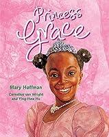 Princess Grace. Written by Mary Hoffman