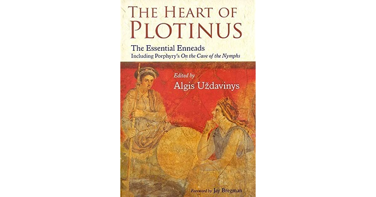 The Heart Of Plotinus The Essential Enneads By Algis border=