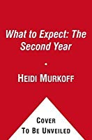 What to Expect: The Second Year. by Heidi Murkoff