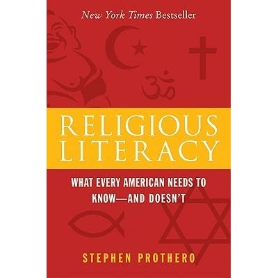 Religious Literacy: What Every American Needs to Know--And Doesnt