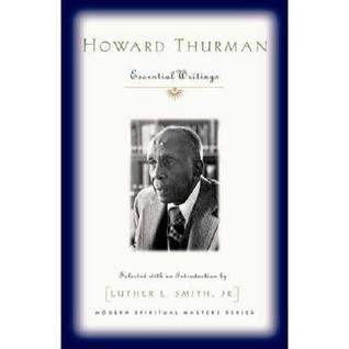 Howard Thurman by Howard Thurman